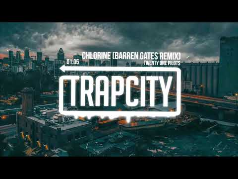 twenty one pilots - Chlorine (Barren Gates Remix)