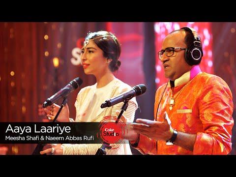 Coke Studio Season 9| Aaya Laariye| Meesha Shafi & Naeem Abbas Rufi