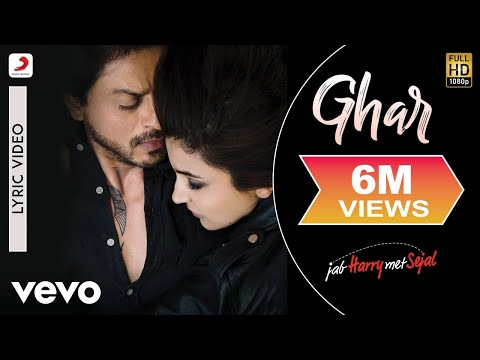 Ghar Full Hindi Video Song from Hindi movie Jab Harry Met Sejal