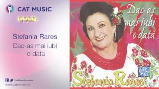 Stefania Rares - Dac-as mai iubi o data