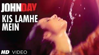 Kis Lamhe Mein - Full Video Song - JohnDay