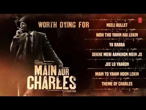 Main Aur Charles JUKEBOX   Randeep Hooda  