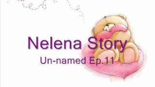 Video Nelena Story // Un-named Ep.11 MP3, 3GP, MP4, WEBM, AVI, FLV Desember 2017