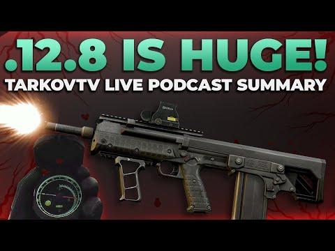 Patch 12.8 IS HUGE - TarkovTV Live Podcast Summary  - Escape from Tarkov