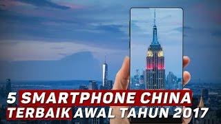Video 5 Smartphone China Terbaik Awal Tahun 2017 MP3, 3GP, MP4, WEBM, AVI, FLV November 2017