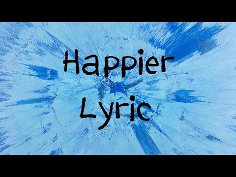 Happier - Ed Sheeran [Lyric] (видео)