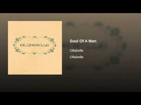 Ollabelle   Soul Of A Man