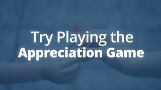 The Appreciation Game | Jack Canfield