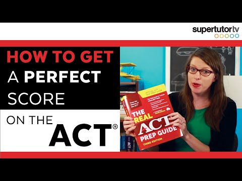 How to Get a Perfect Score on the ACT Test: 10 WAYS to get a 36! Tips, Tricks & Strategies!