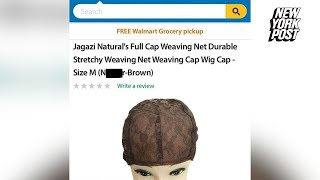 "Walmart was apologizing on Monday after an appalling description of a product by a third-party vendor made its way onto the retail giant's website. The retailer was slammed early Monday after the color of a netting weave cap — used as a protective layer between a person's hair and sewn-in hair extensions — on its site was described as the color ""N— Brown."""