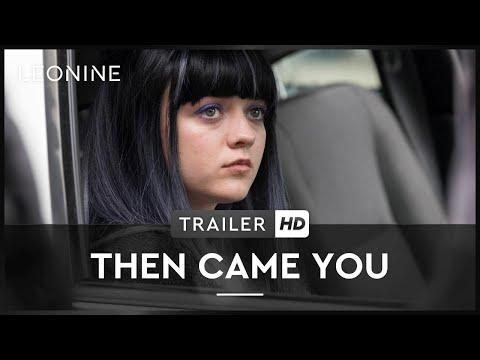 THEN CAME YOU   Trailer   HD   Deutsch   Maisie Williams