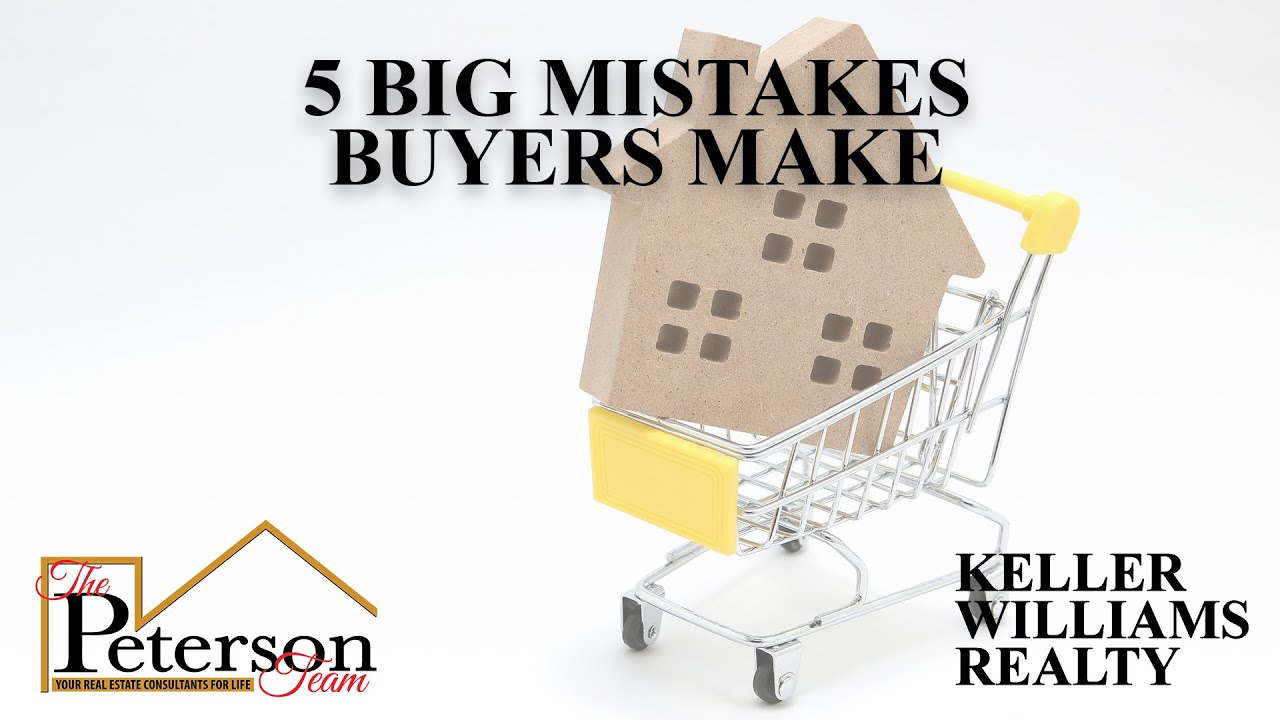 5 Big Mistakes Buyers Make