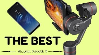 Zhiyun Smooth 3 Review - The New Best Smartphone Stabilizer of...
