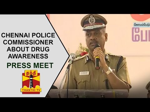 Chennai Police Commissioner A.K.Viswanathan's press meet about Drugs Awareness Program [Part 1]