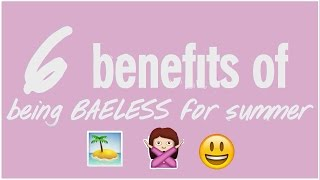 6 Benefits of Being BAELESS For Summer with Natalie-Tasha Thompson by Seventeen Magazine