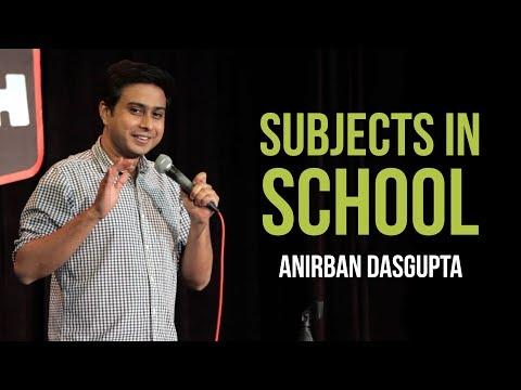 Subjects In School   Anirban Dasgupta Stand-up Comedy