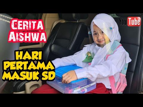 CERITA AISHWA HARI PERTAMA MASUK SD
