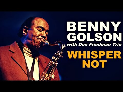 Benny Golson with Don Friedman Trio – Whisper Not