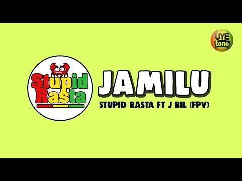 STUPID RASTA - JAMILU (FT J Bil FPV)