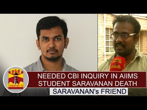 AIIMS-student-Saravanan-Death-Case--CBI-Investigation-needed--Dr-Ranjith-Saravanans-Friend