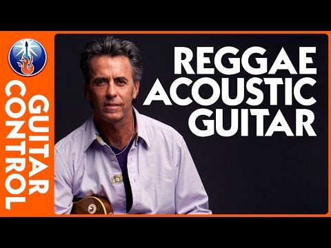 Acoustic Reggae Guitar Lesson – how to play a reggae guitar rhythm