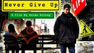 Never Give Up - A Nepali Short Movie