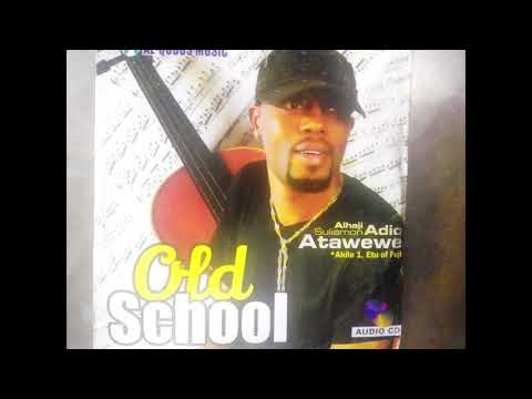 OLD SCHOOL BY SULAIMON ADIO ATAWEWE ( AKILE ) watch and sucribers bebeto WORLDWIDE