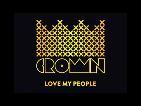 Love My People (Song) by Crown & The Mob