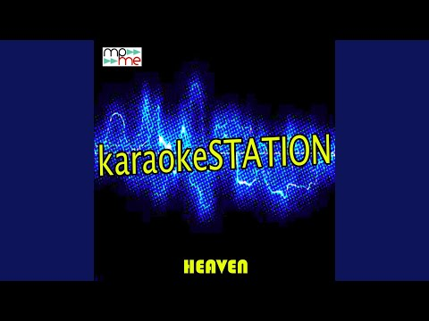 Heaven (Karaoke Version) (Originally Performed by Kane Brown)