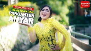 Video Ressy Kania Dewi - PANGANTEN ANYAR [Official Bandung Music] MP3, 3GP, MP4, WEBM, AVI, FLV September 2019