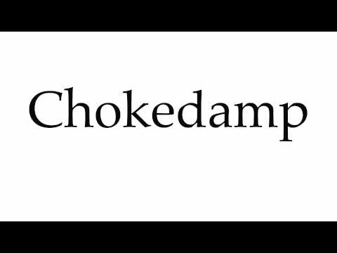 How to Pronounce Chokedamp