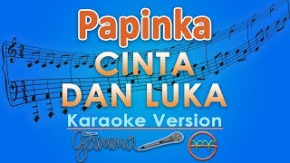 Papinka - Cinta Dan Luka (Karaoke Lirik Tanpa Vokal) by GMusic