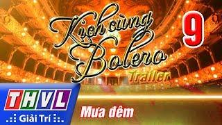 Kịch cùng Bolero với sự kết hợp đặc biệt chưa từng có giữa kịch và nhạc Bolero trong cùng một tác phẩm. Những tình huống kịch được đẩy lên cao trào, giây phút lắng đọng đầy cảm xúc khi nhiều mảnh ghép cuộc sống được tái hiện cùng sự tranh tài của 4 đạo diễn trẻ cá tính và tài năng. Ngọt ngào, sâu lắng, kịch tính và hấp dẫn. Tất cả có trong Kịch cùng Bolero lúc 21h Thứ Hai hàng tuần trên kênh THVL1 và phát lại lúc 12h00 Thứ Ba trên kênh THVL2.Mọi đóng góp để chương trình hoàn thiện hơn vui lòng liên hệ: Website: http://www.thvli.vn                http://www.thvl.vnSubscribe: https://www.youtube.com/THVLGiaiTri/?sub_confirmation=1 Facebook: https://www.facebook.com/VinhLongTV  Google Plus: https://www.google.com/+THVLGiaiTri