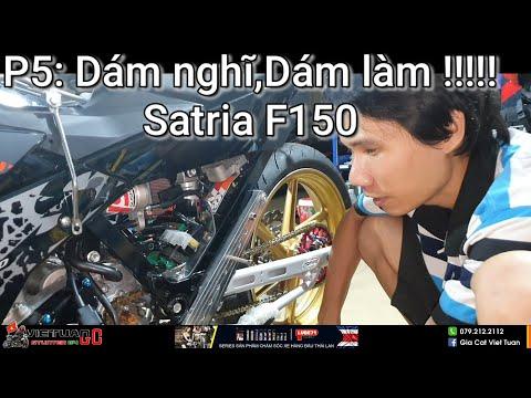 Độ xe 150 triệu Satria F150 phần 5 : tôi Dám nghĩ & tôi Dám làm !!! - Thời lượng: 14:46.