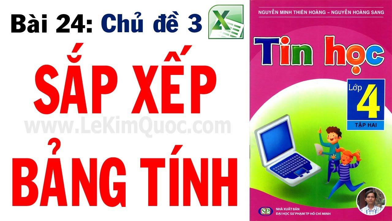 💻 Tin Học Lớp 4 – Tập 2 🔢 Bài 24: Sắp xếp bảng tính 🔢 Chủ đề 3: Excel