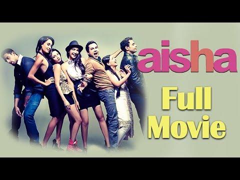 Aisha   Full Movie    Sonam Kapoor   Abhay Deol   Ira Dubey   Amrita Puri