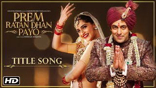 Nonton Prem Ratan Dhan Payo Title Song   Salman Khan   Sonam Kapoor Film Subtitle Indonesia Streaming Movie Download