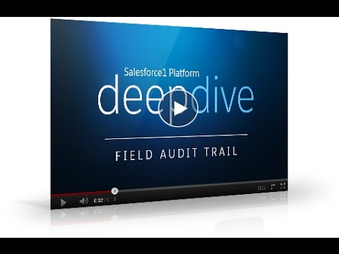 Salesforce1 Platform - Introduction to Field Audit Trail