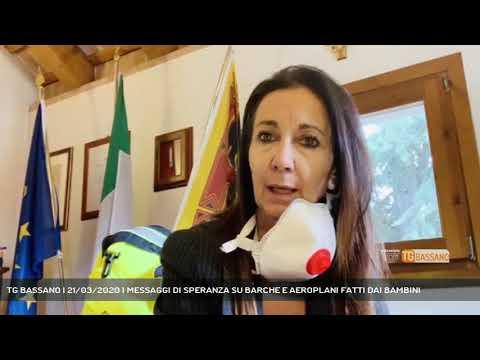 TG BASSANO | 21/03/2020 | MESSAGGI DI SPERANZA SU BARCHE E AEROPLANI FATTI DAI BAMBINI