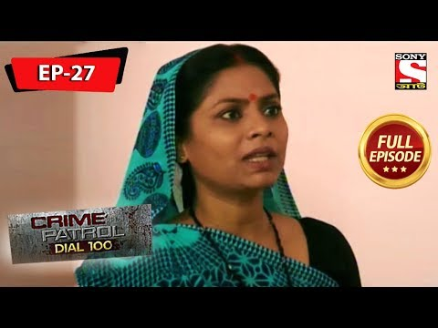 Crime Patrol Dial 100 - ক্রাইম প্যাট্রোল - Bengali - Full Episode 27 - 22nd June, 2019