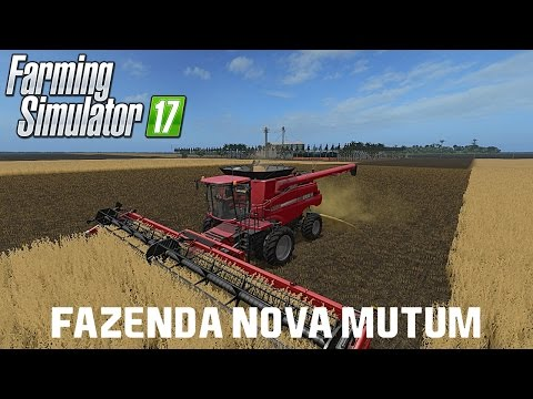 FARMING SIMULATOR 17  - COLHEITA DE SOJA  (FAZENDA NOVA MUTUM)