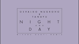 Osvaldo Nugroho X Tanayu - Night And Day (Wiyana Sakti Remix)