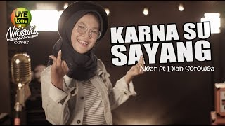 Video KARNA SU SAYANG - Near feat Dian Sorowea (Reggae SKA Version  By NIKISUKA) MP3, 3GP, MP4, WEBM, AVI, FLV November 2018