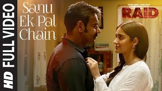 Video Full Video: Sanu Ek Pal Chain Song | Raid | Ajay Devgn | Ileana D'Cruz | Raid In Cinemas Now MP3, 3GP, MP4, WEBM, AVI, FLV Maret 2018