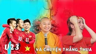 TT. Thích Nhật Từ chia sẻ lý do U23 Việt Nam thua U23 Uzbekistan trong trận chung kết