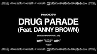 Drug Parade (Prod. By Erick Arc Elliott) | BetterOffDEAD