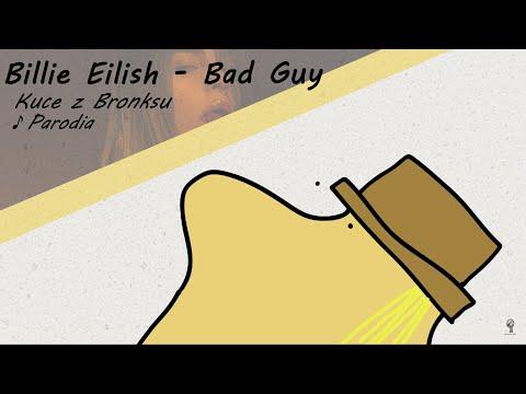 ♪ Kuce z Bronksu - Bad Guy (Billie Eilish Parodia)