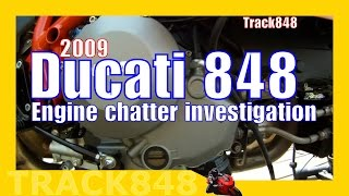 5. 2009 Ducati 848 Engine Chatter & Possible Oil Delivery Problem