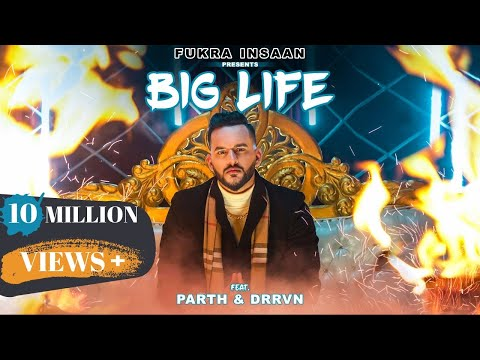 BIG LIFE - FUKRA INSAAN Ft. Drrvn & Parth ( OFFICIAL MUSIC VIDEO ) !! MY FIRST SONG