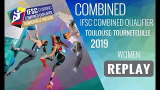 IFSC Combined Qualifier Toulouse 2019 - Women - FINALS by International Federation of Sport Climbing
